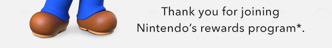 Thank you for joining Nintendo's rewards program.
